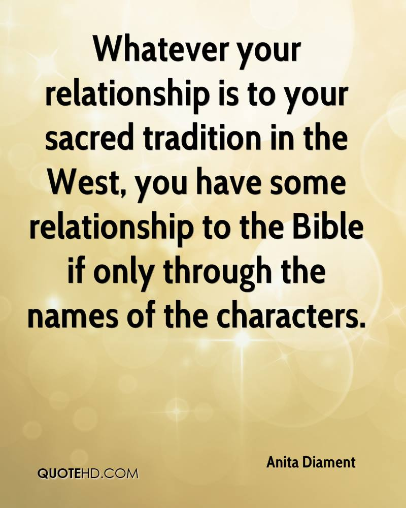 Whatever your relationship is to your sacred tradition in the West, you have some relationship to the Bible if only through the names of the characters.