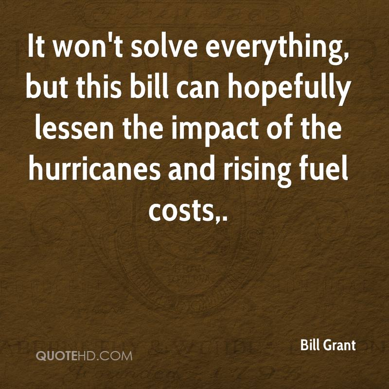 It won't solve everything, but this bill can hopefully lessen the impact of the hurricanes and rising fuel costs.