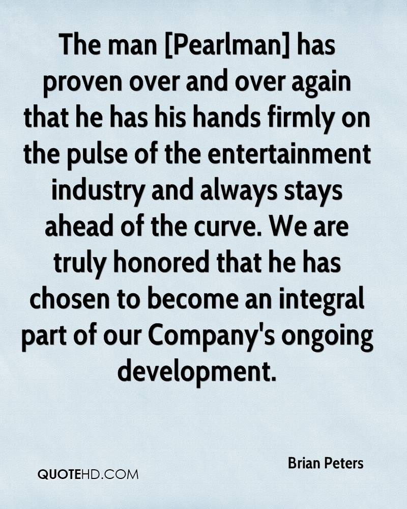 The man [Pearlman] has proven over and over again that he has his hands firmly on the pulse of the entertainment industry and always stays ahead of the curve. We are truly honored that he has chosen to become an integral part of our Company's ongoing development.