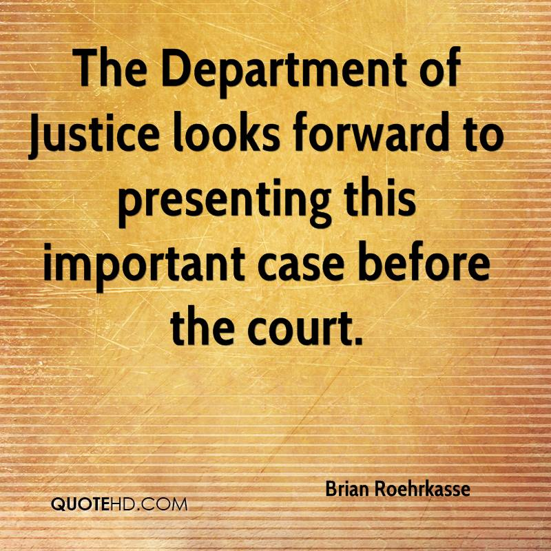 The Department of Justice looks forward to presenting this important case before the court.