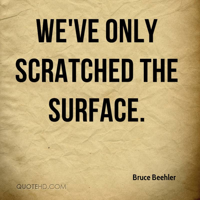 We've only scratched the surface.