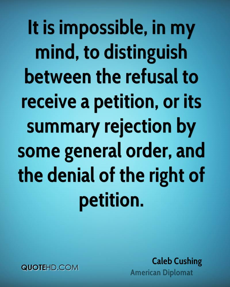 It is impossible, in my mind, to distinguish between the refusal to receive a petition, or its summary rejection by some general order, and the denial of the right of petition.
