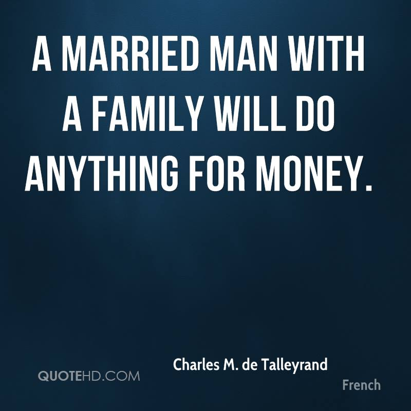A married man with a family will do anything for money.