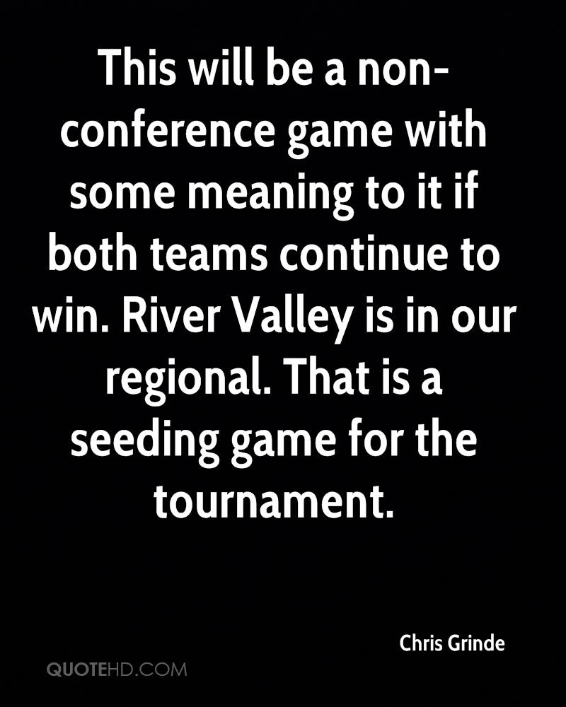 This will be a non-conference game with some meaning to it if both teams continue to win. River Valley is in our regional. That is a seeding game for the tournament.