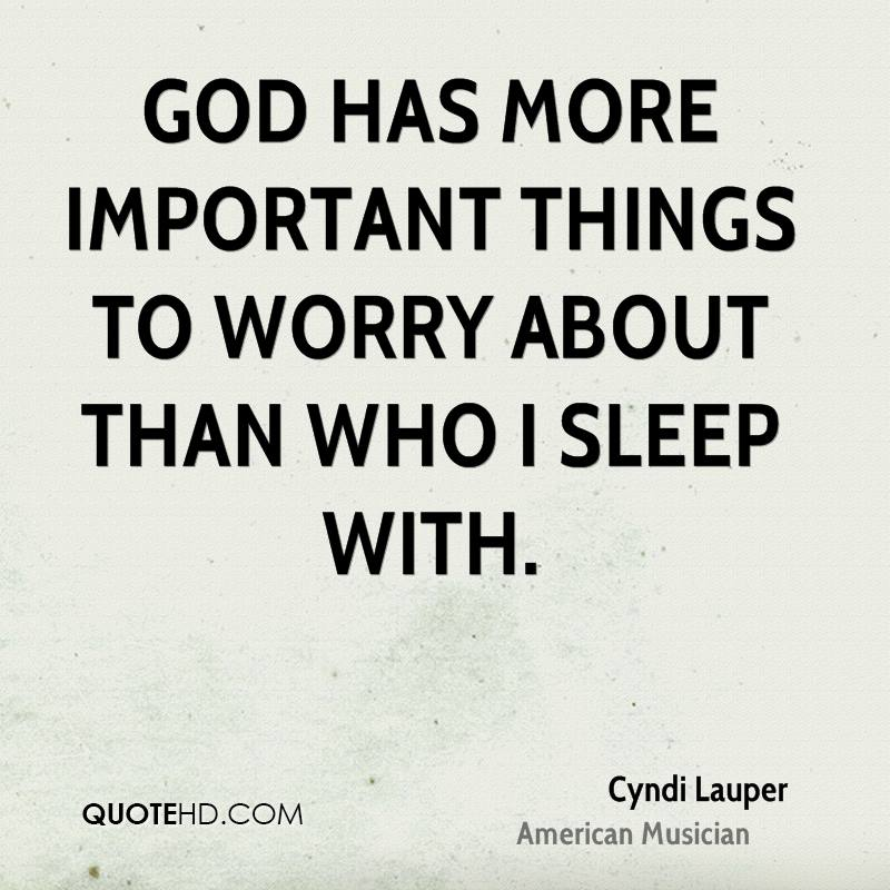 God has more important things to worry about than who I sleep with.