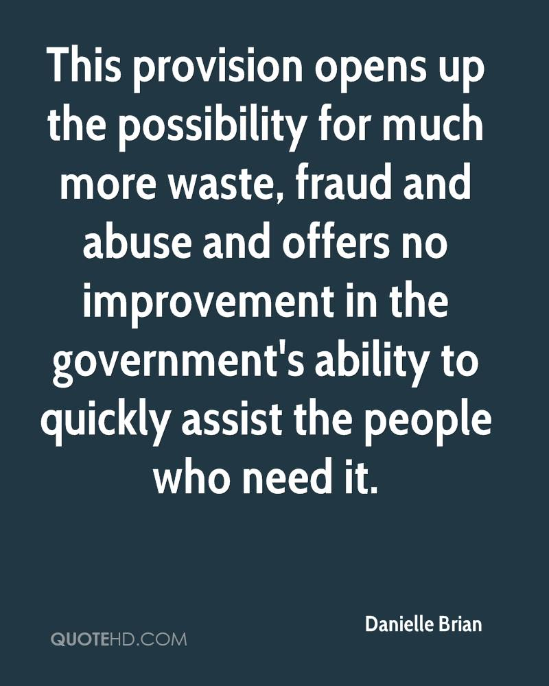 This provision opens up the possibility for much more waste, fraud and abuse and offers no improvement in the government's ability to quickly assist the people who need it.