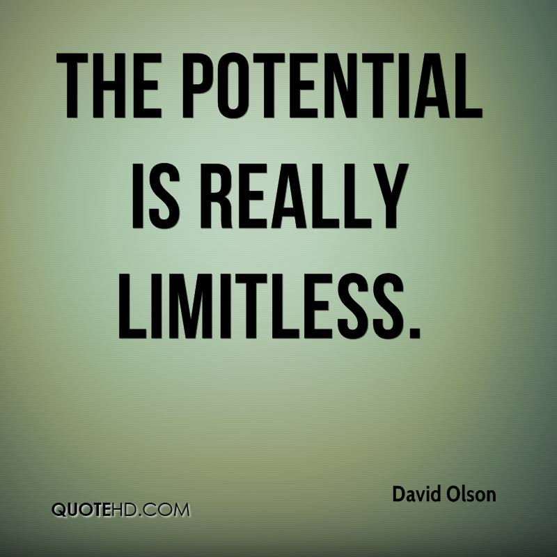 The potential is really limitless.