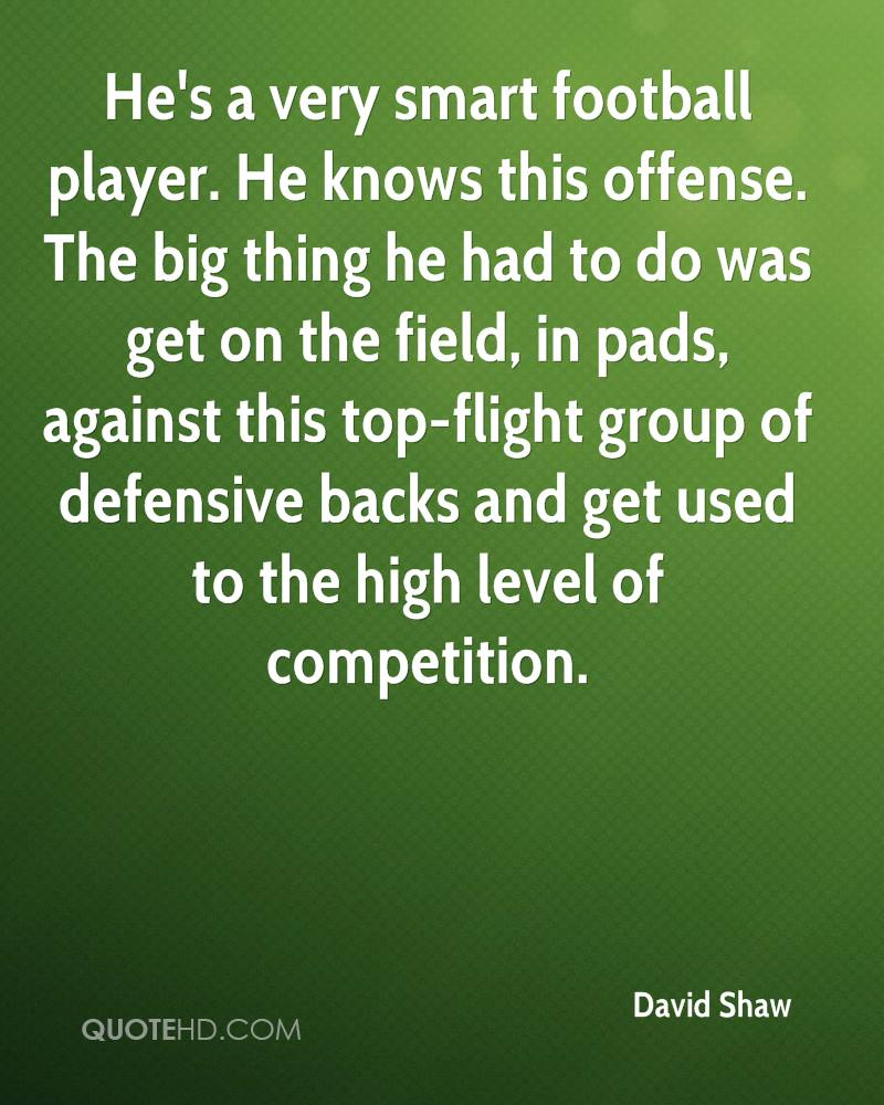 He's a very smart football player. He knows this offense. The big thing he had to do was get on the field, in pads, against this top-flight group of defensive backs and get used to the high level of competition.