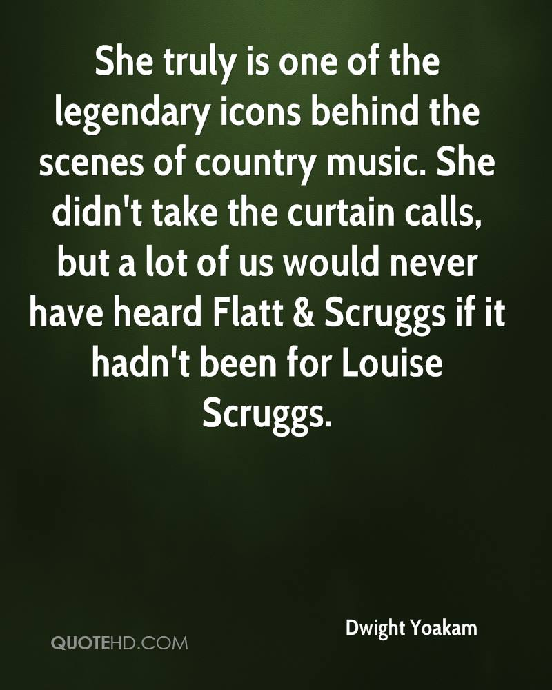 She truly is one of the legendary icons behind the scenes of country music. She didn't take the curtain calls, but a lot of us would never have heard Flatt & Scruggs if it hadn't been for Louise Scruggs.