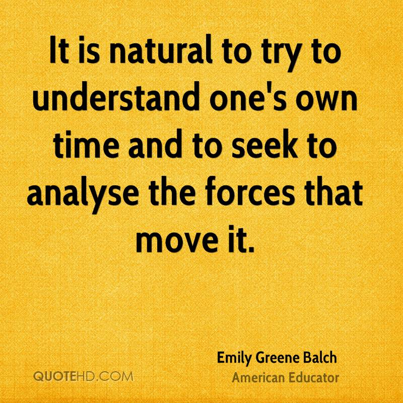 It is natural to try to understand one's own time and to seek to analyse the forces that move it.