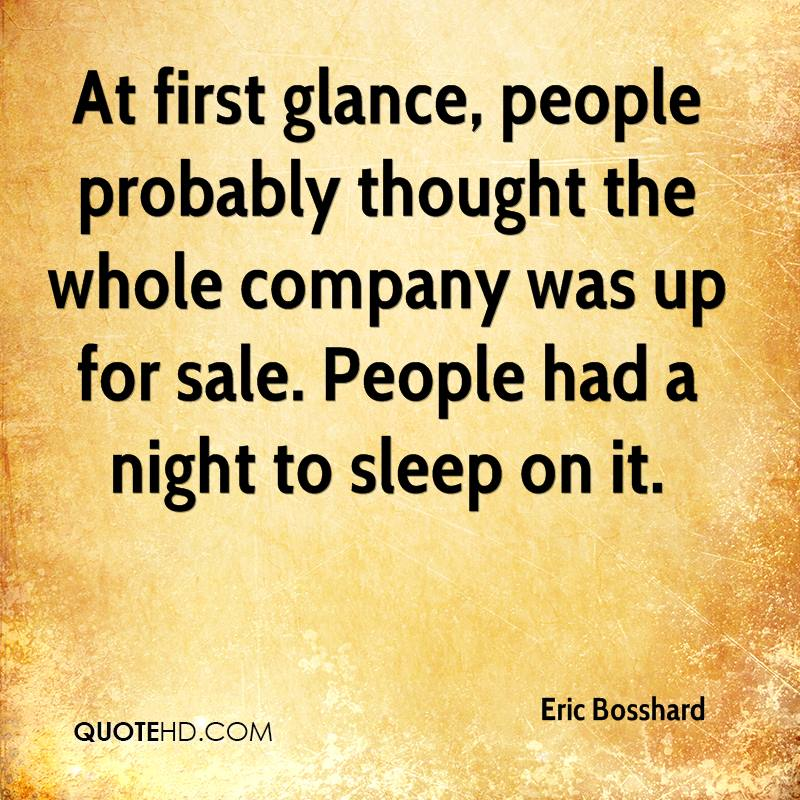 At first glance, people probably thought the whole company was up for sale. People had a night to sleep on it.