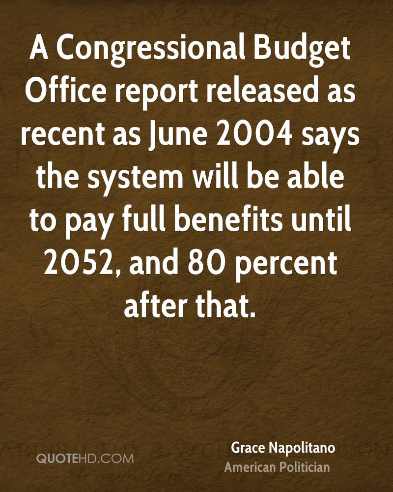 A Congressional Budget Office report released as recent as June 2004 says the system will be able to pay full benefits until 2052, and 80 percent after that.