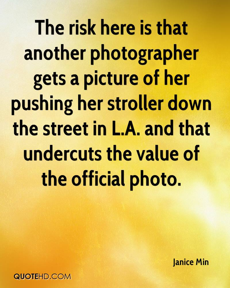 The risk here is that another photographer gets a picture of her pushing her stroller down the street in L.A. and that undercuts the value of the official photo.