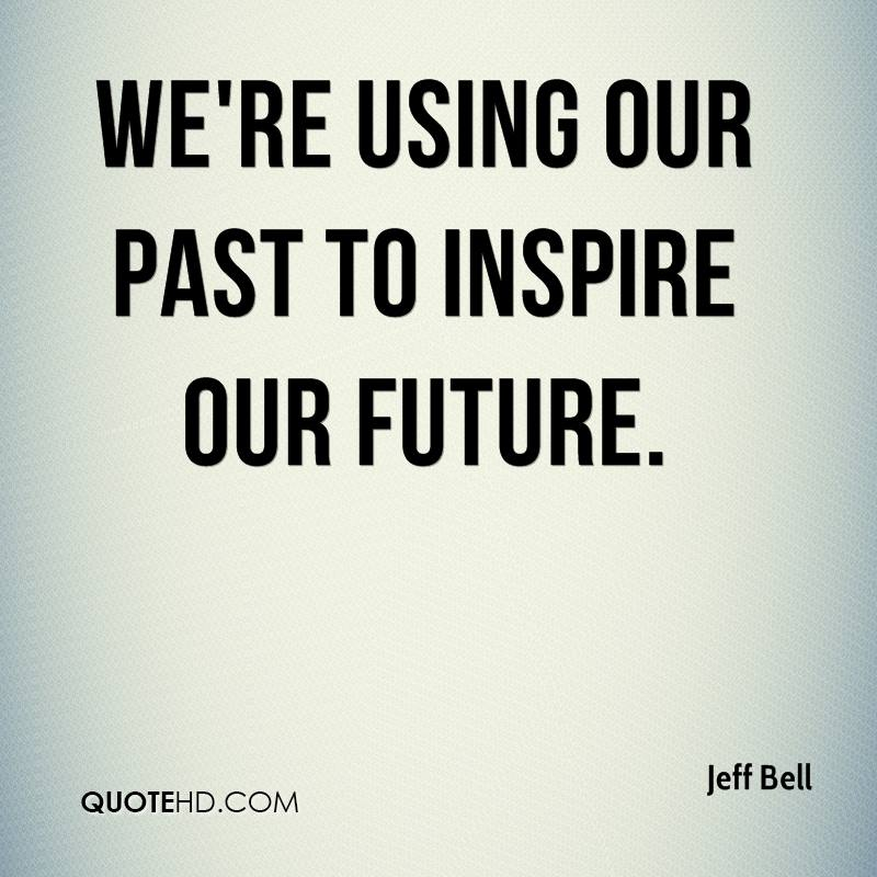 We're using our past to inspire our future.
