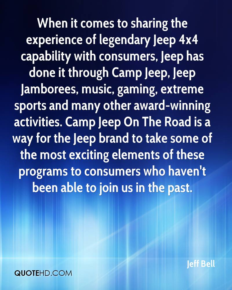 When it comes to sharing the experience of legendary Jeep 4x4 capability with consumers, Jeep has done it through Camp Jeep, Jeep Jamborees, music, gaming, extreme sports and many other award-winning activities. Camp Jeep On The Road is a way for the Jeep brand to take some of the most exciting elements of these programs to consumers who haven't been able to join us in the past.
