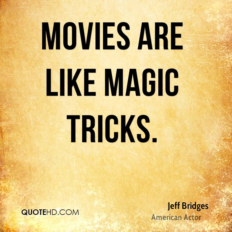 Movies are like magic tricks.