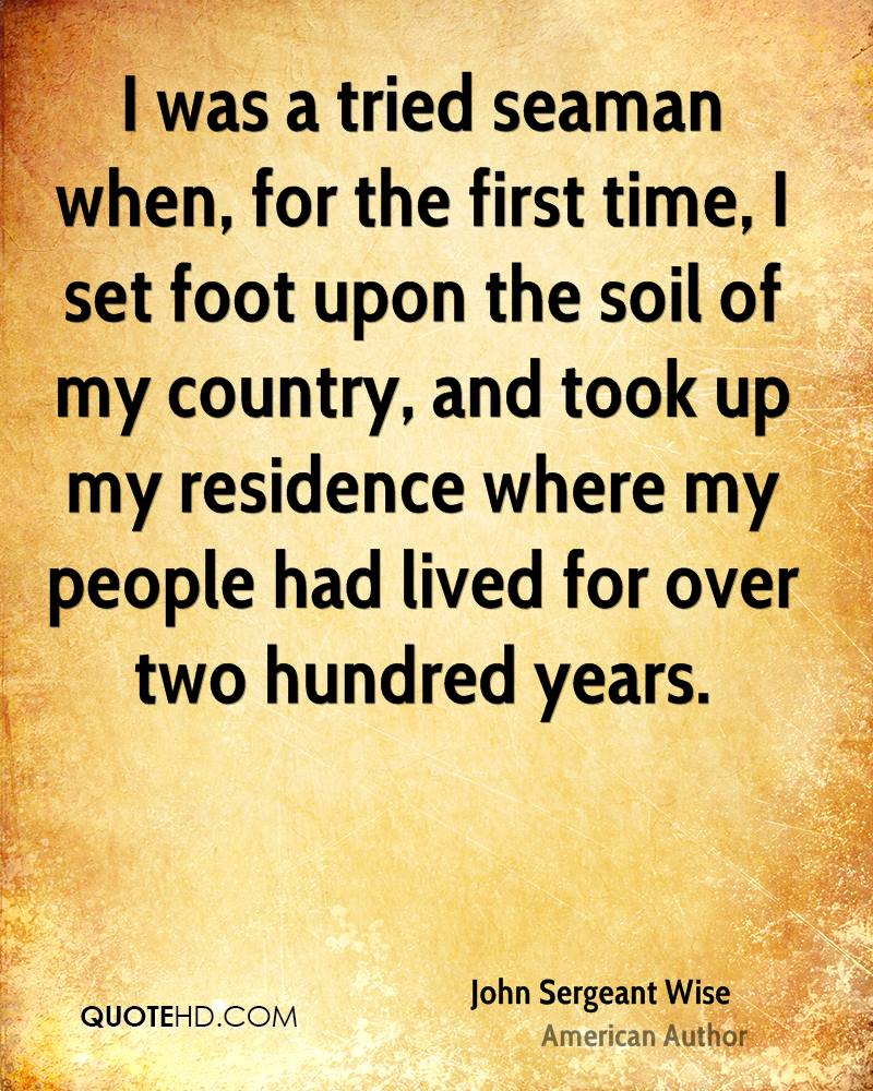 I was a tried seaman when, for the first time, I set foot upon the soil of my country, and took up my residence where my people had lived for over two hundred years.