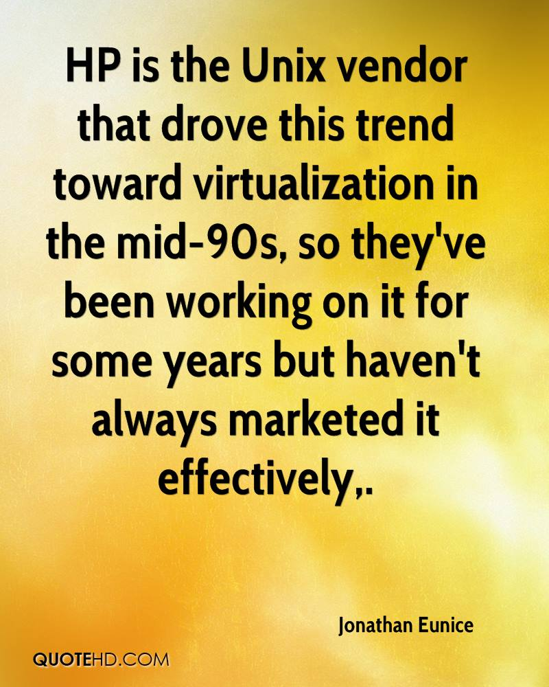 HP is the Unix vendor that drove this trend toward virtualization in the mid-90s, so they've been working on it for some years but haven't always marketed it effectively.