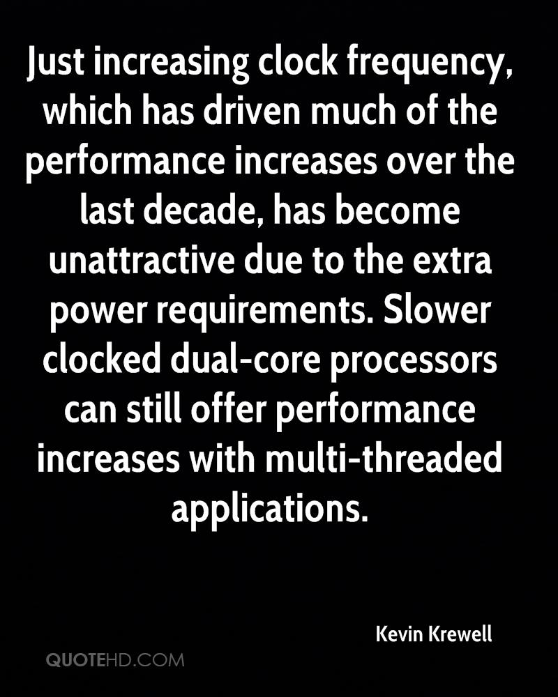 Just increasing clock frequency, which has driven much of the performance increases over the last decade, has become unattractive due to the extra power requirements. Slower clocked dual-core processors can still offer performance increases with multi-threaded applications.