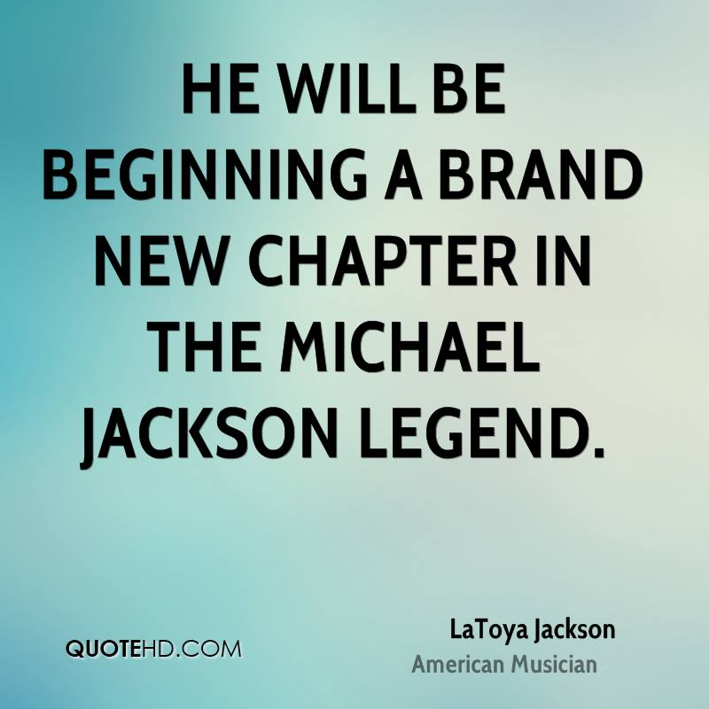 He will be beginning a brand new chapter in the Michael Jackson legend.