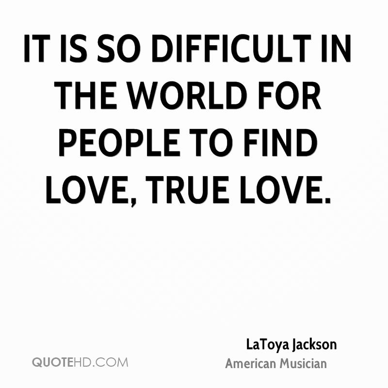 Real love is hard to find quotes