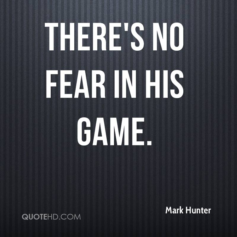 There's no fear in his game.