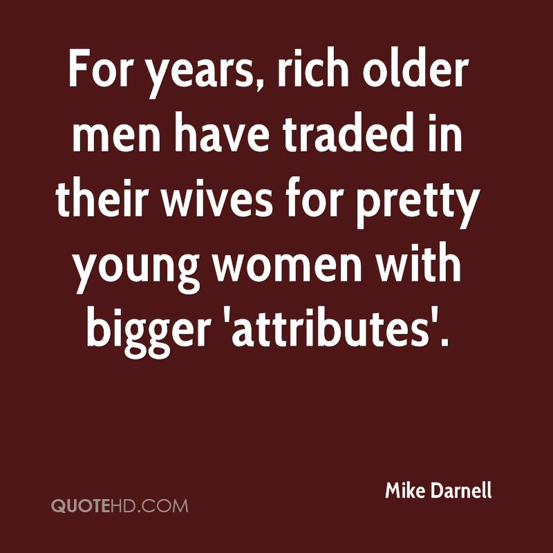 For years, rich older men have traded in their wives for pretty young women with bigger 'attributes'.