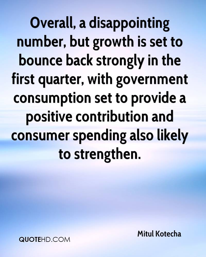 Overall, a disappointing number, but growth is set to bounce back strongly in the first quarter, with government consumption set to provide a positive contribution and consumer spending also likely to strengthen.