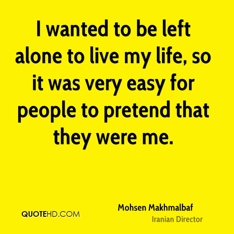 I wanted to be left alone to live my life, so it was very easy for people to pretend that they were me.