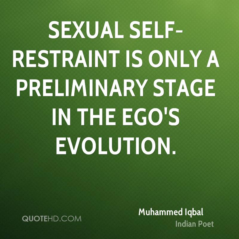 Sexual self-restraint is only a preliminary stage in the ego's evolution.