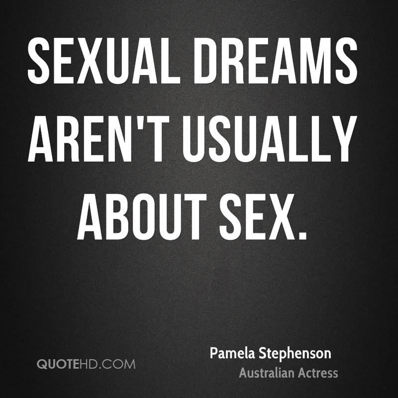 Sexual dreams aren't usually about sex.