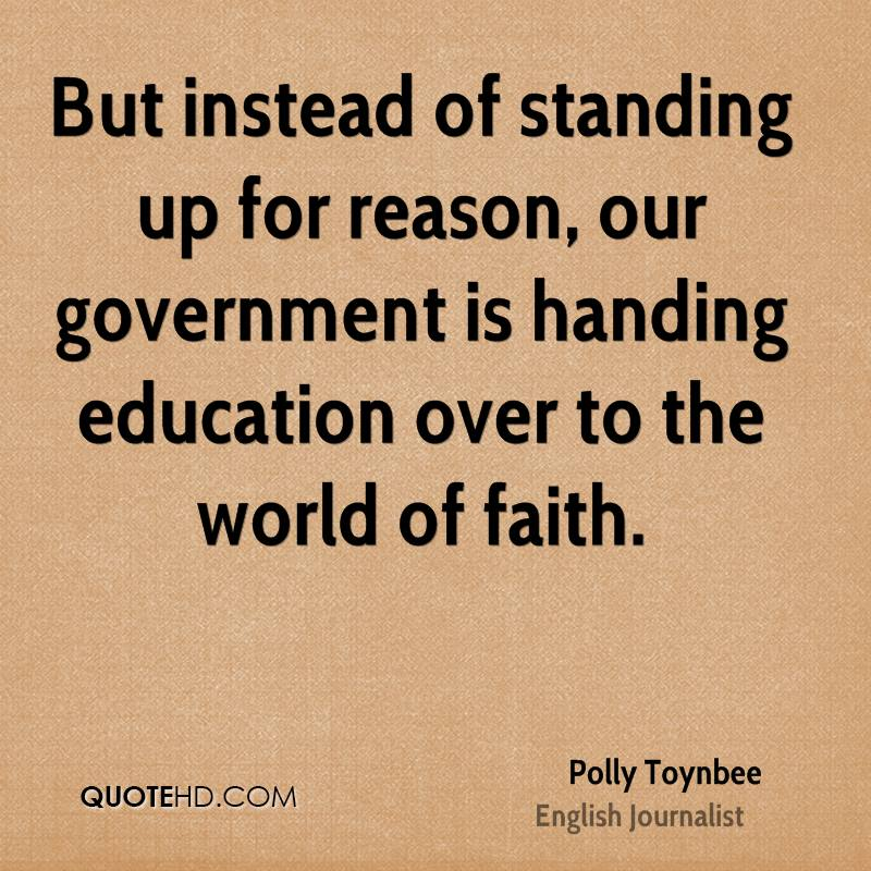 But instead of standing up for reason, our government is handing education over to the world of faith.