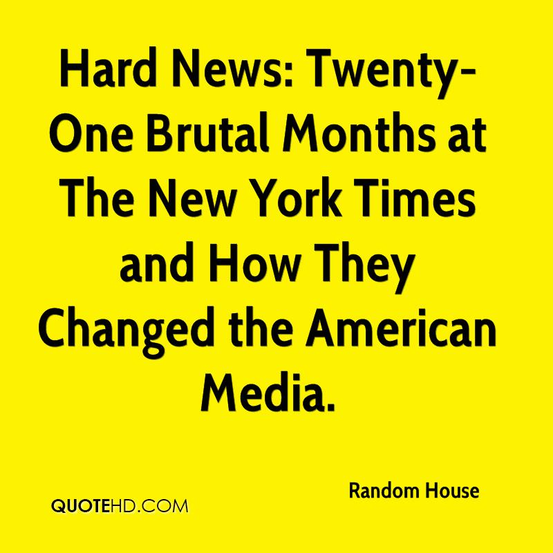 Hard News: Twenty-One Brutal Months at The New York Times and How They Changed the American Media.