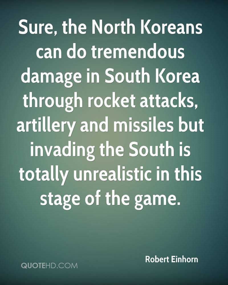 Sure, the North Koreans can do tremendous damage in South Korea through rocket attacks, artillery and missiles but invading the South is totally unrealistic in this stage of the game.
