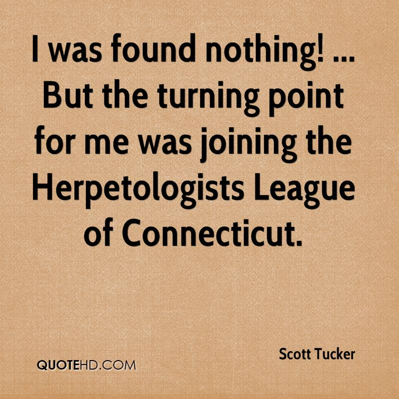 I was found nothing! ... But the turning point for me was joining the Herpetologists League of Connecticut.
