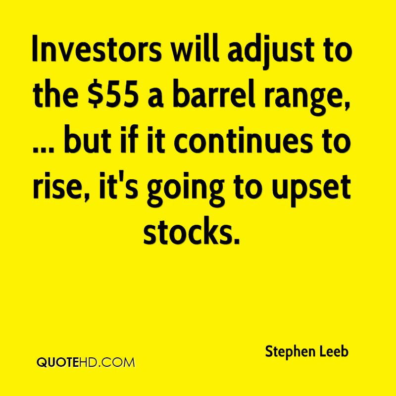 Investors will adjust to the $55 a barrel range, ... but if it continues to rise, it's going to upset stocks.