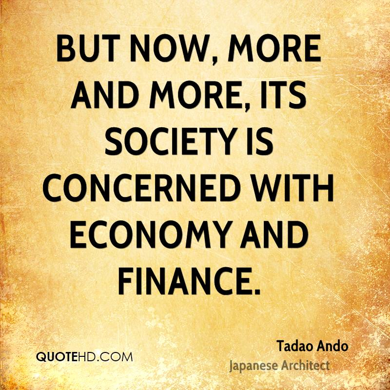 But now, more and more, its society is concerned with economy and finance.