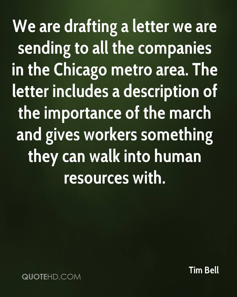 We are drafting a letter we are sending to all the companies in the Chicago metro area. The letter includes a description of the importance of the march and gives workers something they can walk into human resources with.