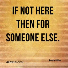 if not here then for someone else.