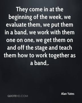 They come in at the beginning of the week, we evaluate them, we put them in a band, we work with them one on one, we get them on and off the stage and teach them how to work together as a band.