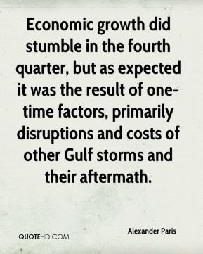 Alexander Paris - Economic growth did stumble in the fourth quarter, but as expected it was the result of one-time factors, primarily disruptions and costs of other Gulf storms and their aftermath.