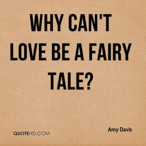 Amy Davis - Why can't love be a fairy tale?