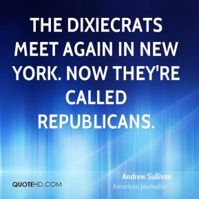 The Dixiecrats meet again in New York. Now they're called Republicans.