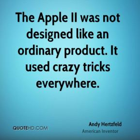 The Apple II was not designed like an ordinary product. It used crazy tricks everywhere.