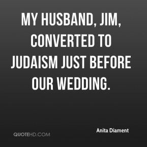 My husband, Jim, converted to Judaism just before our wedding.