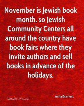November is Jewish book month, so Jewish Community Centers all around the country have book fairs where they invite authors and sell books in advance of the holidays.