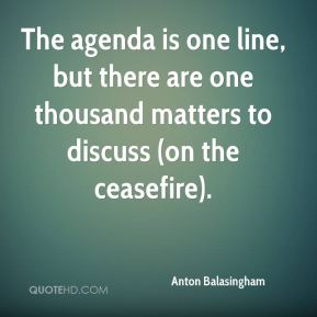 The agenda is one line, but there are one thousand matters to discuss (on the ceasefire).