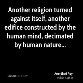 Another religion turned against itself, another edifice constructed by the human mind, decimated by human nature...