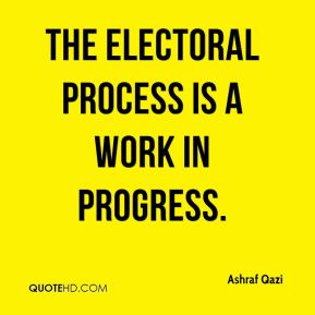 The electoral process is a work in progress.