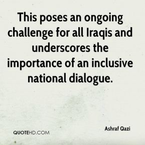 This poses an ongoing challenge for all Iraqis and underscores the importance of an inclusive national dialogue.